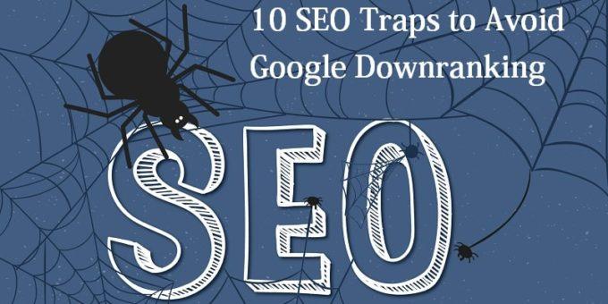 SEO Traps to Avoid Google Downranking