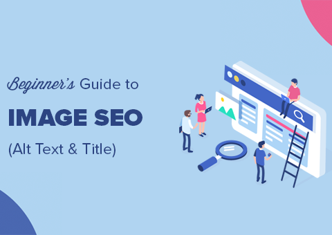Image SEO – Understanding the Concept and Implementing the Best Practices